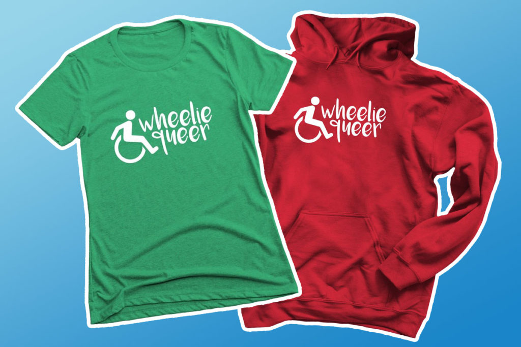 "Green tshirt and red hoodie emblazoned with ""Wheelie Queer"" and a graphic of a manual wheelchair user self-propelling"