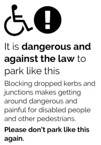 A parking flyer discouraging parking on dropped kerbs and junctions