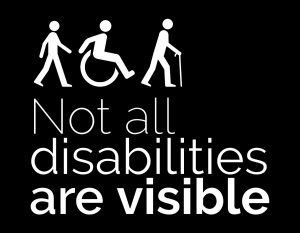 Not all disabilities are visible poster